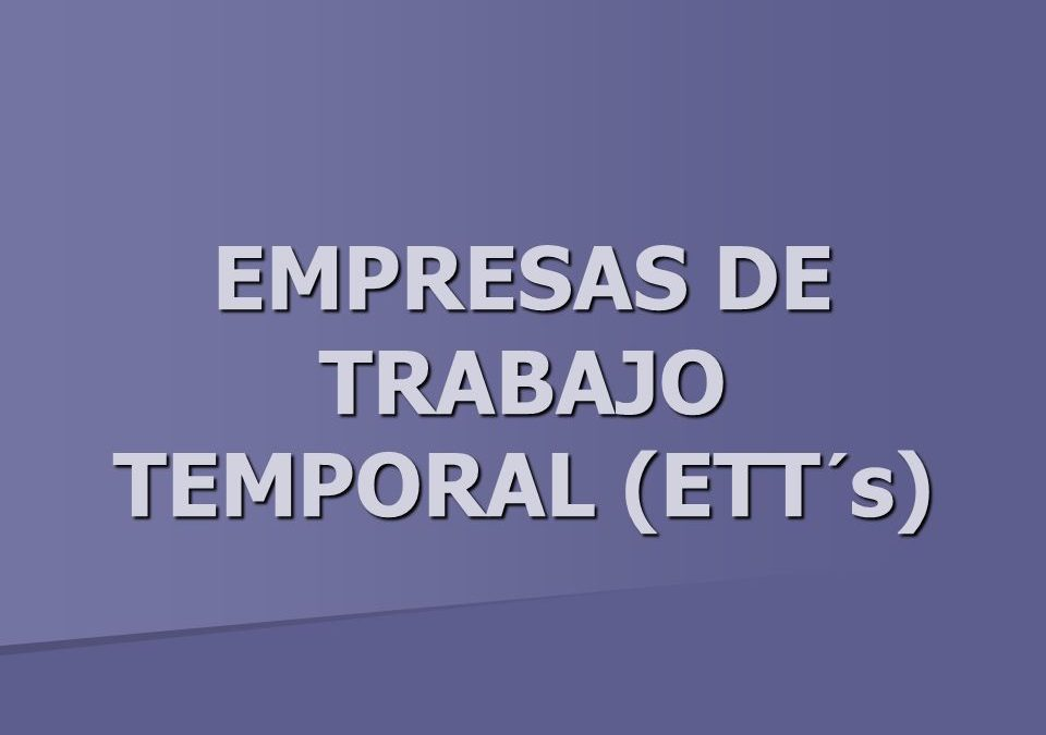 Empresas de Trabajo Temporal (ETT's)